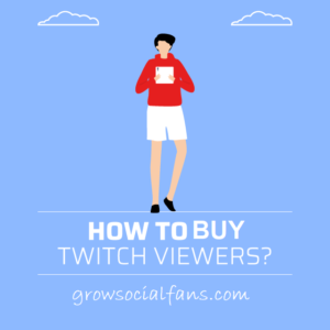 How to Buy Twitch Viewers
