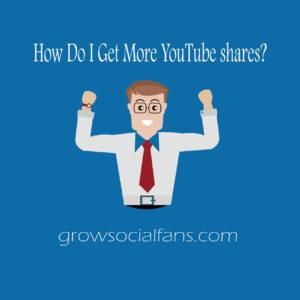 How Do I Get More YouTube shares