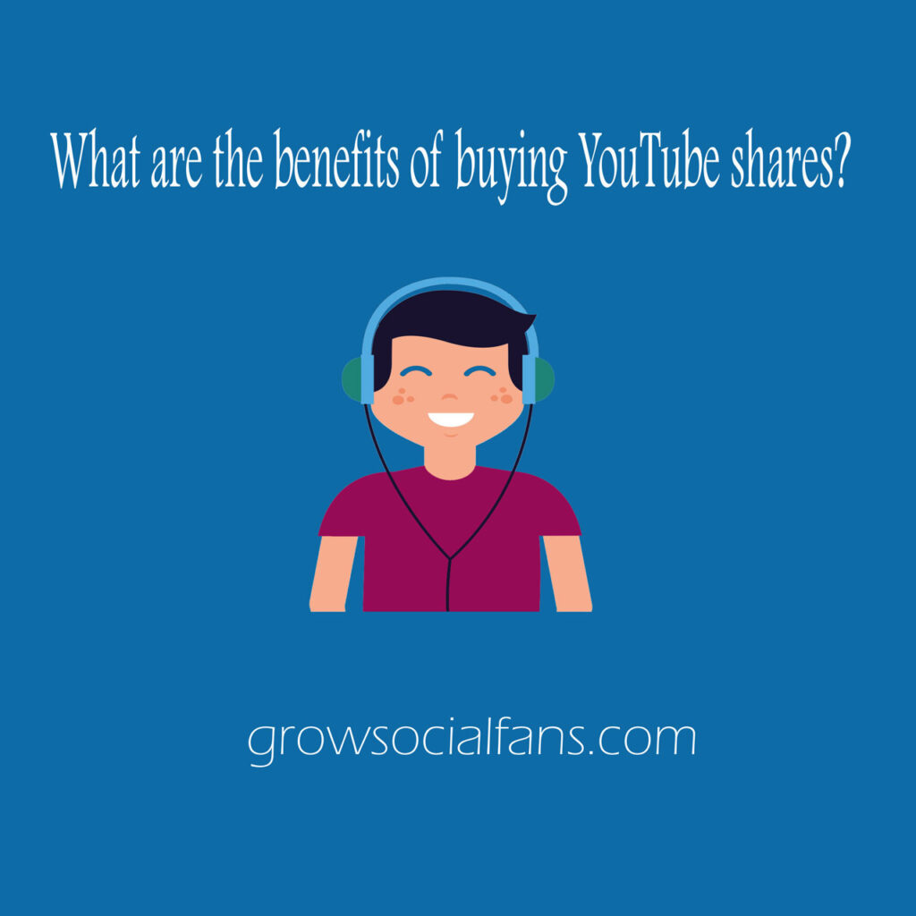 What are the benefits of buying YouTube shares